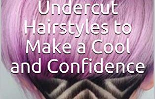 30+ Women's Undercut Hairstyles to Make a Cool and Confidence