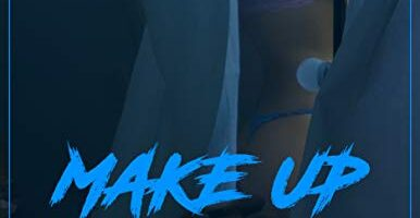 MAKE UP: Written & Directed by RAVAGER Featuring RAGE (RAVAGER AFTER MIDNIGHT Book 5)