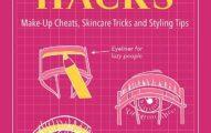 Beauty Hacks: Make-Up Cheats, Skincare Tricks and Styling Tips (Life Hacks)